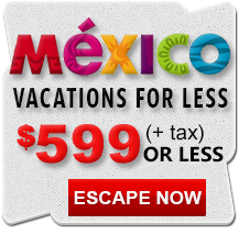 Cheap Mexico Vacation Deals